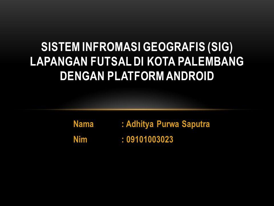 Nama : Adhitya Purwa Saputra Nim : 09101003023