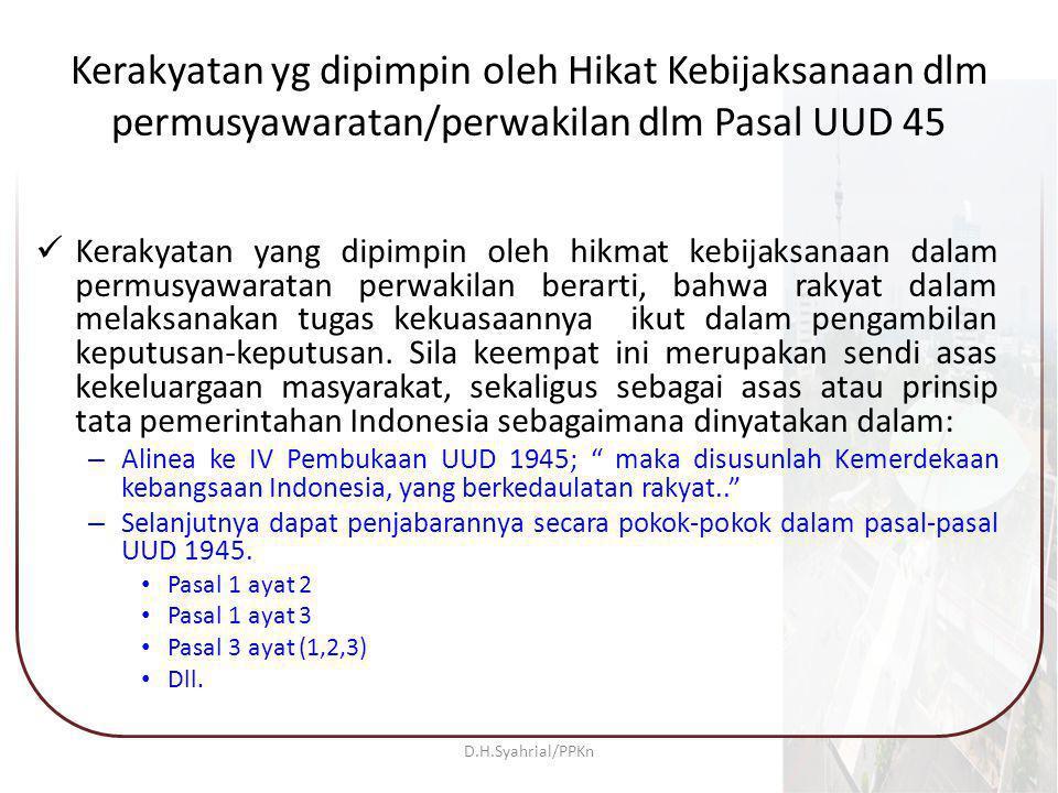 Kerakyatan yg dipimpin oleh Hikat Kebijaksanaan dlm permusyawaratan/perwakilan dlm Pasal UUD 45