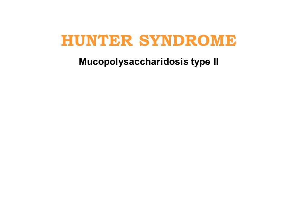 Mucopolysaccharidosis type II