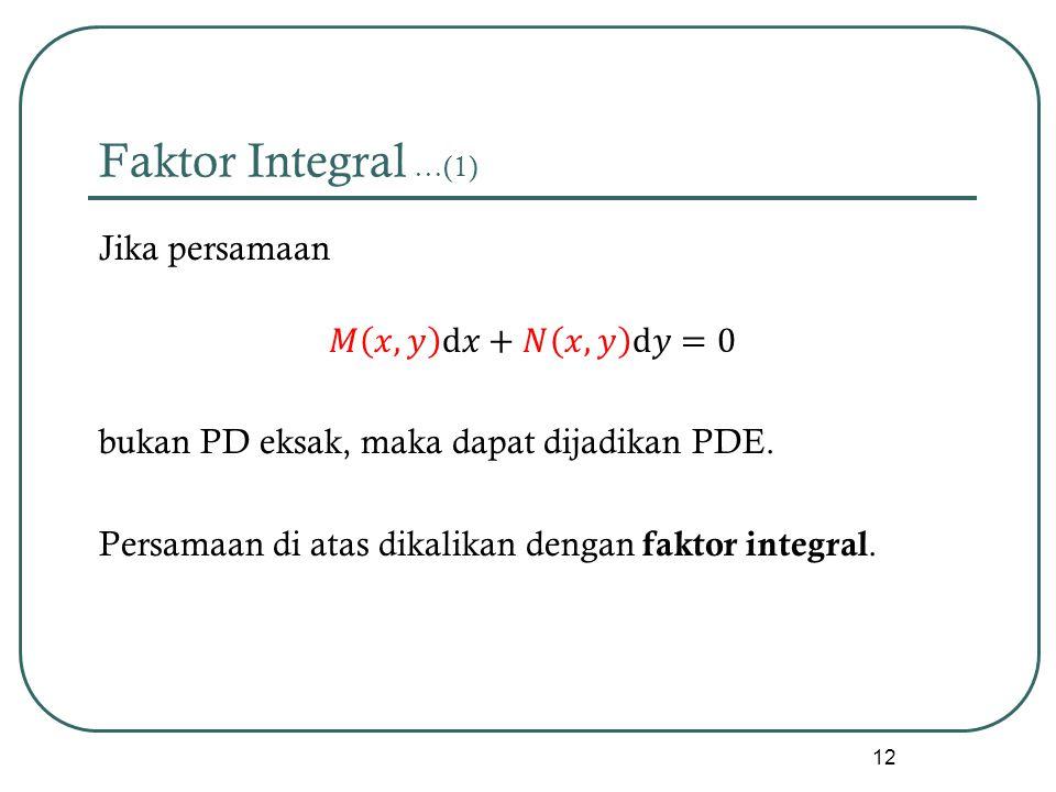 Faktor Integral …(1)