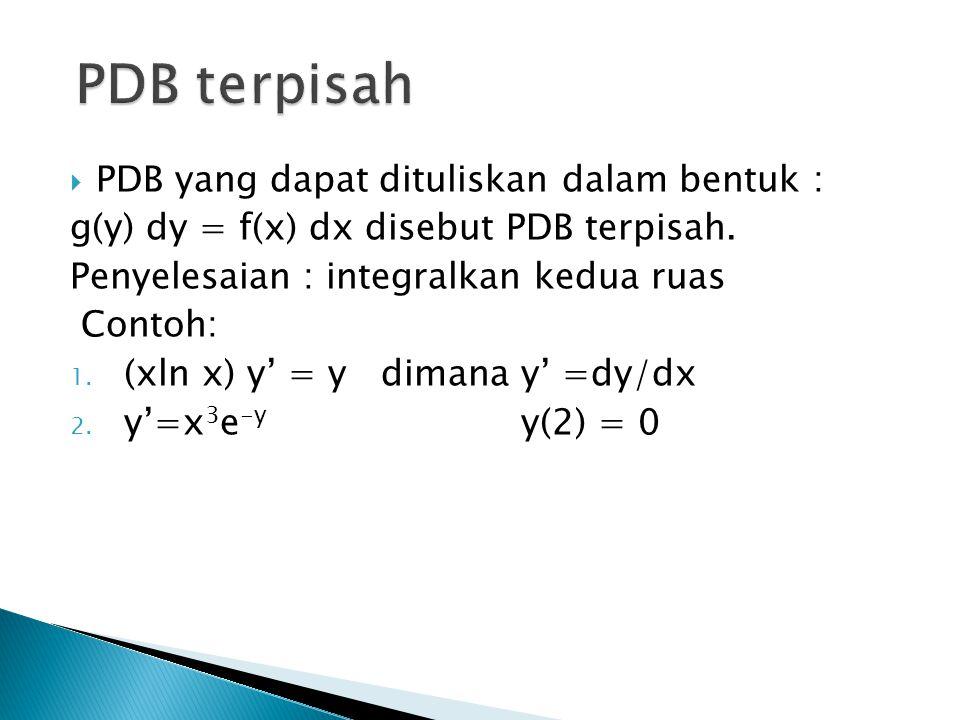 PDB terpisah PDB yang dapat dituliskan dalam bentuk :