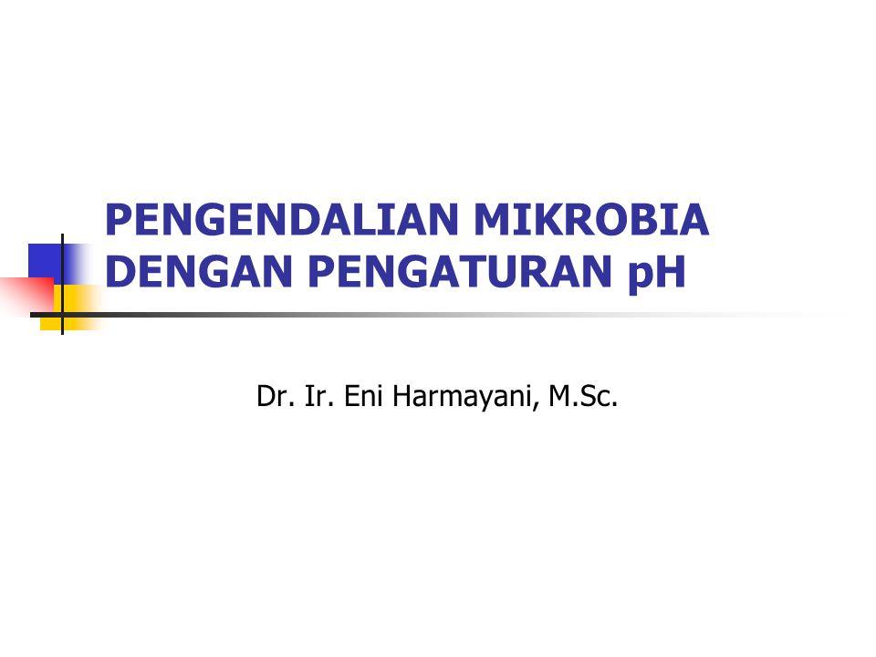 PENGENDALIAN MIKROBIA DENGAN PENGATURAN pH