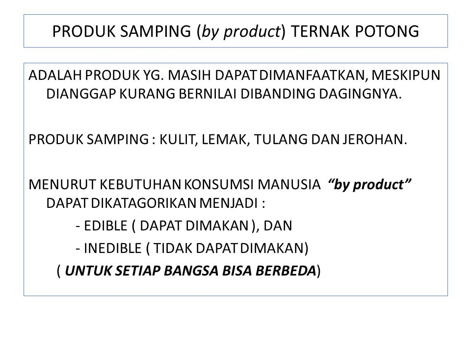 PRODUK SAMPING (by product) TERNAK POTONG