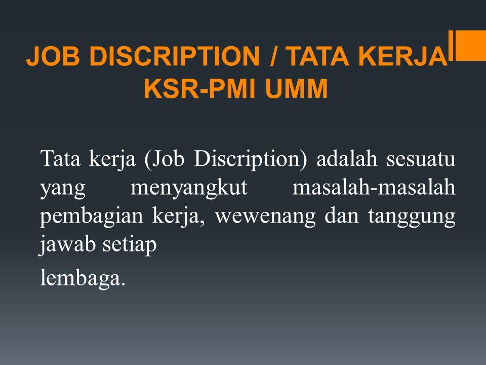 JOB DISCRIPTION / TATA KERJA KSR-PMI UMM