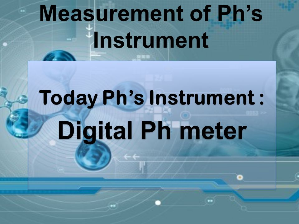 Measurement of Ph's Instrument