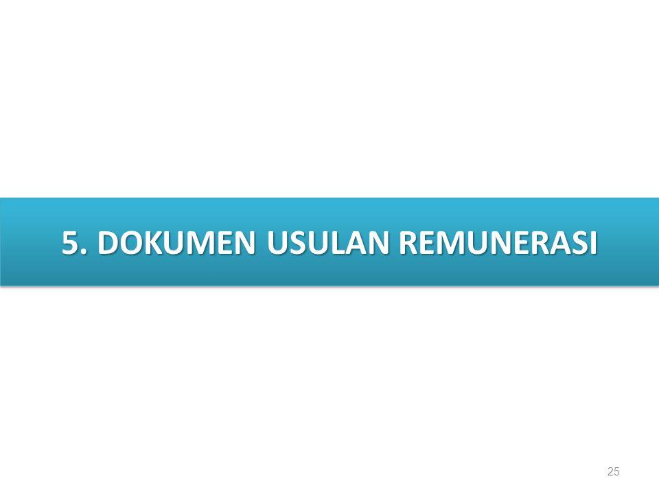 5. DOKUMEN USULAN REMUNERASI