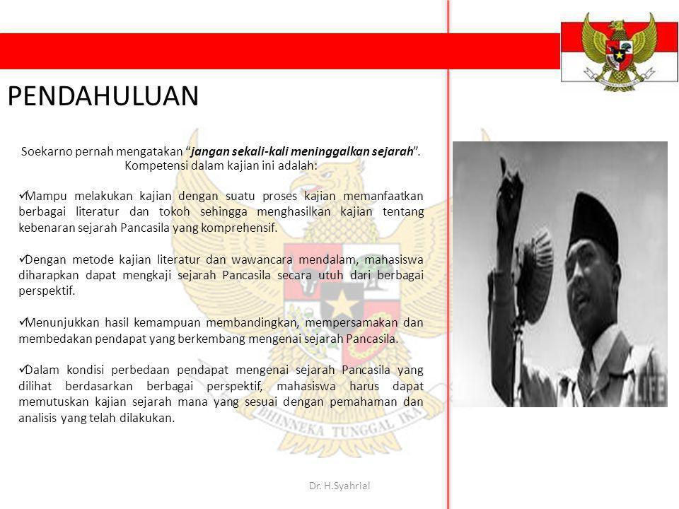 PENDAHULUAN Soekarno pernah mengatakan jangan sekali-kali meninggalkan sejarah . Kompetensi dalam kajian ini adalah: