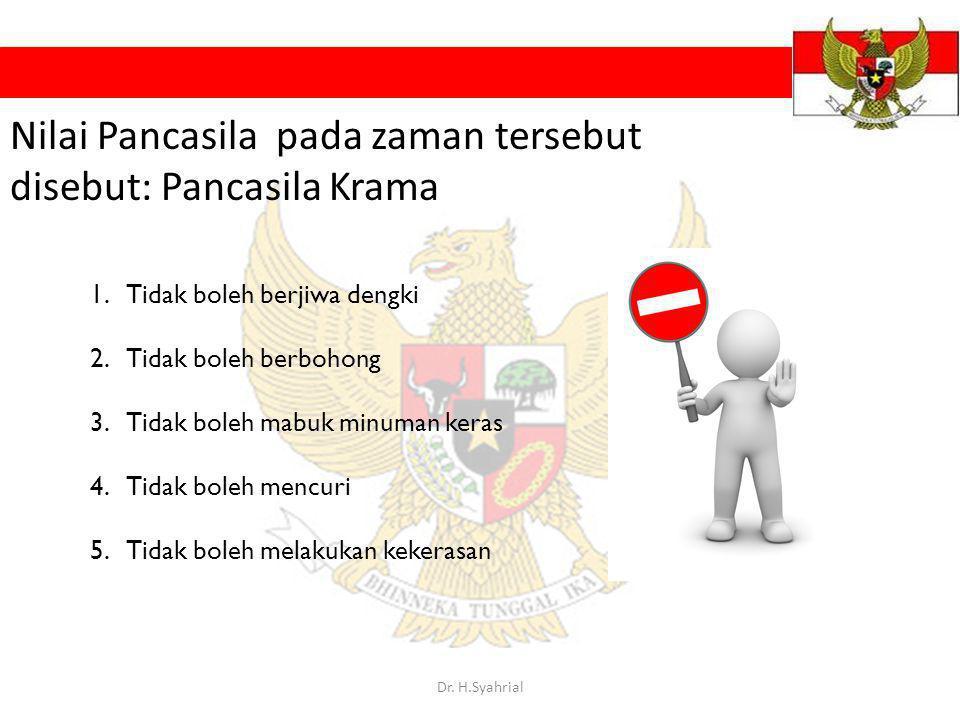 Nilai Pancasila pada zaman tersebut disebut: Pancasila Krama