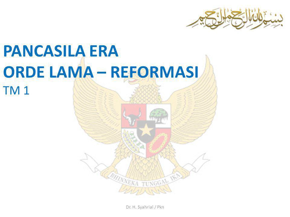 PANCASILA ERA ORDE LAMA – REFORMASI TM 1