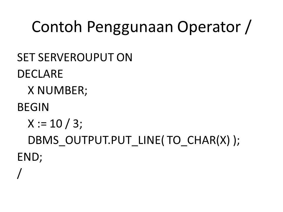 Contoh Penggunaan Operator /