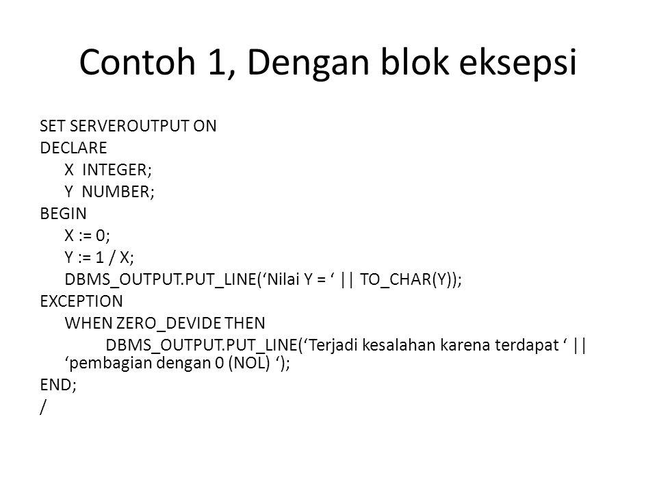 Contoh 1, Dengan blok eksepsi