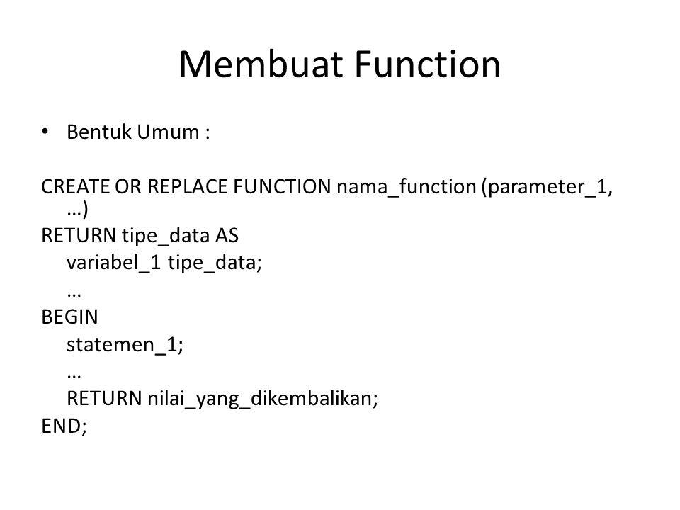 Membuat Function Bentuk Umum :