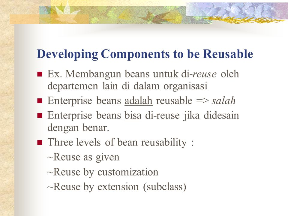 Developing Components to be Reusable