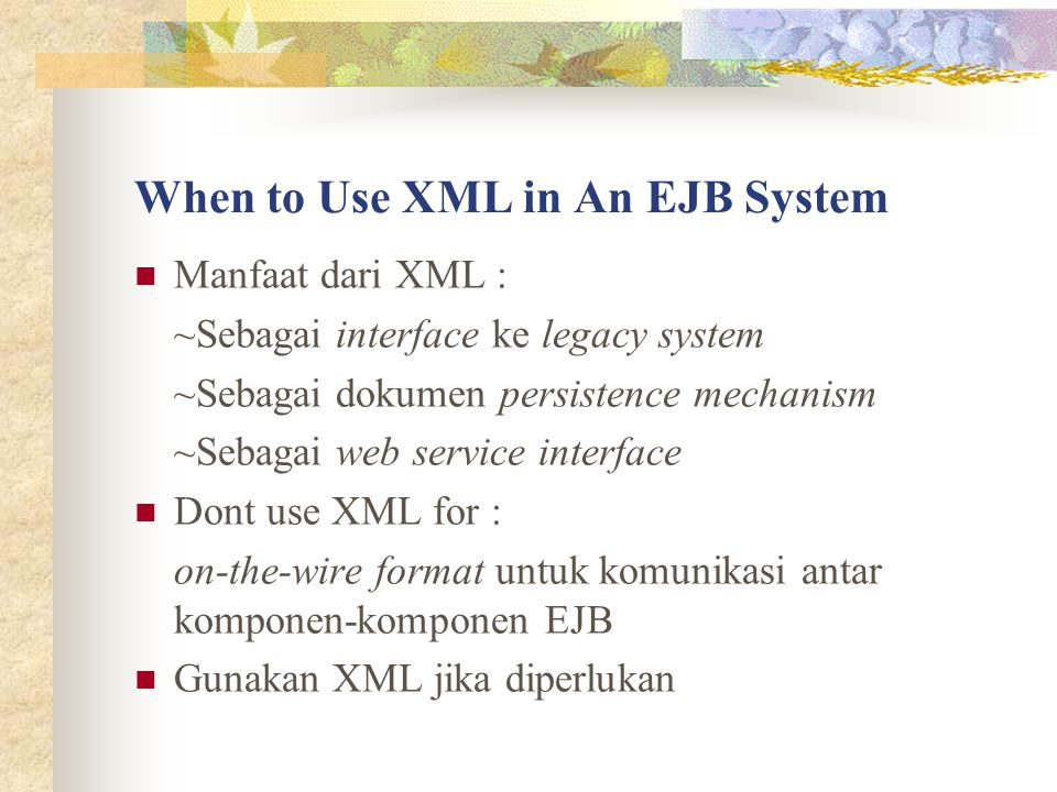 When to Use XML in An EJB System
