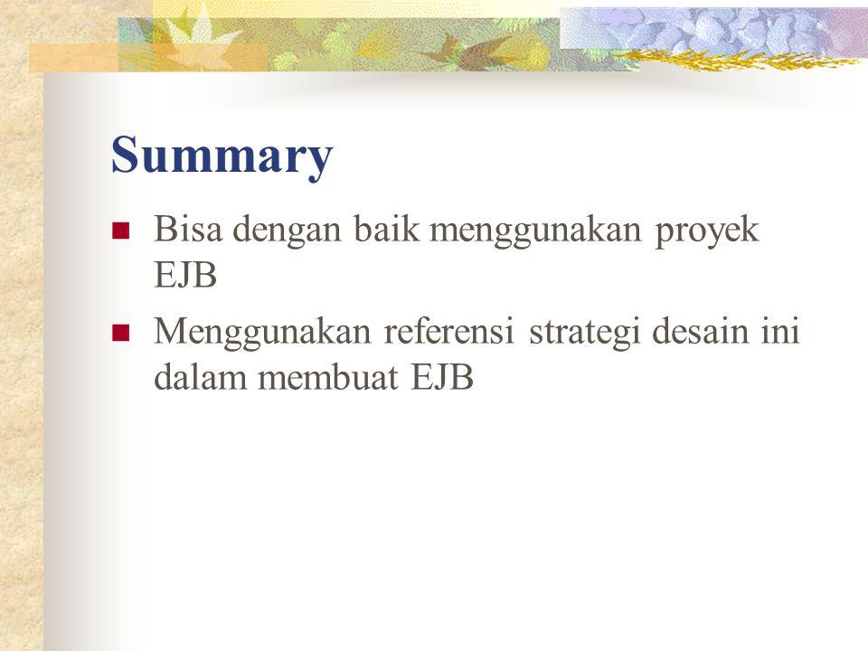 Summary Bisa dengan baik menggunakan proyek EJB