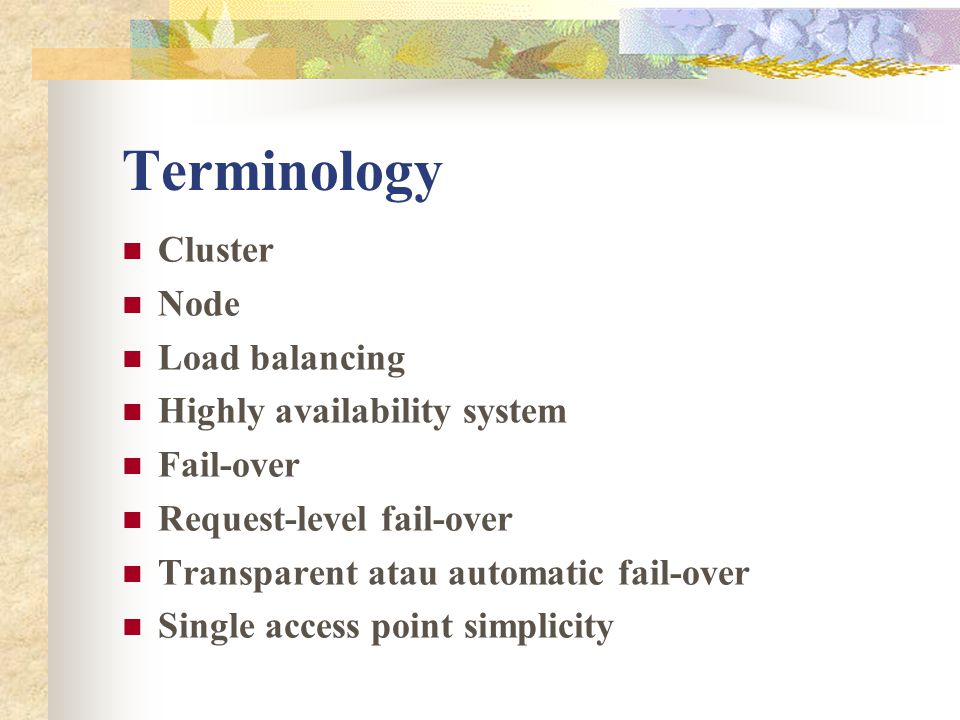 Terminology Cluster Node Load balancing Highly availability system