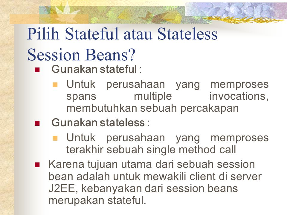 Pilih Stateful atau Stateless Session Beans