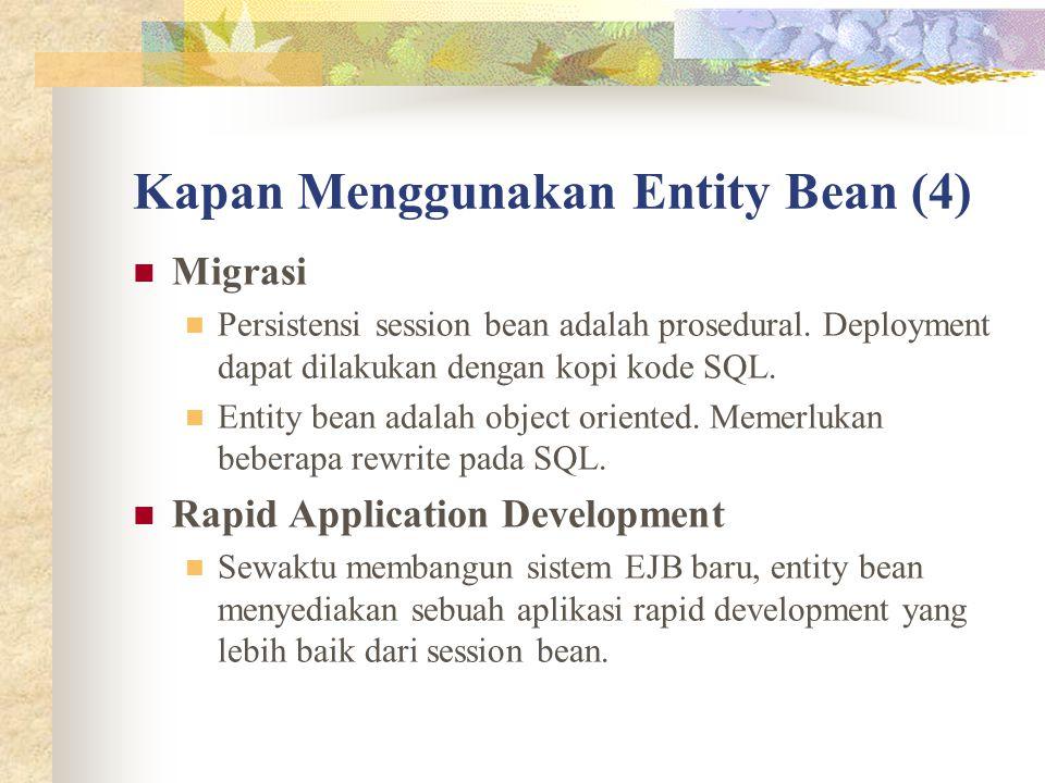 Kapan Menggunakan Entity Bean (4)