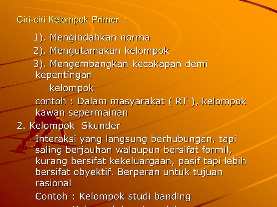 Ciri-ciri Kelompok Primer :