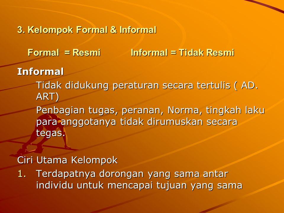3. Kelompok Formal & Informal Formal = Resmi Informal = Tidak Resmi