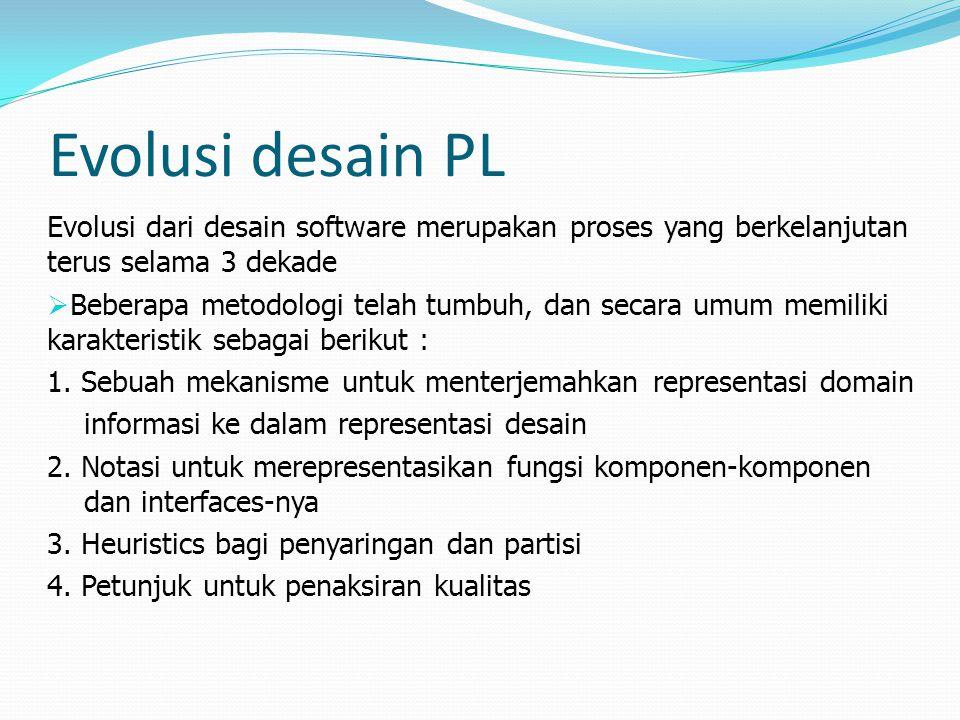 Evolusi desain PL Evolusi dari desain software merupakan proses yang berkelanjutan terus selama 3 dekade.