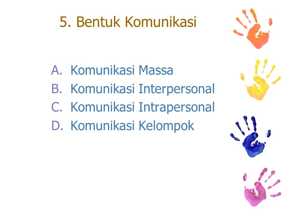 5. Bentuk Komunikasi Komunikasi Massa Komunikasi Interpersonal