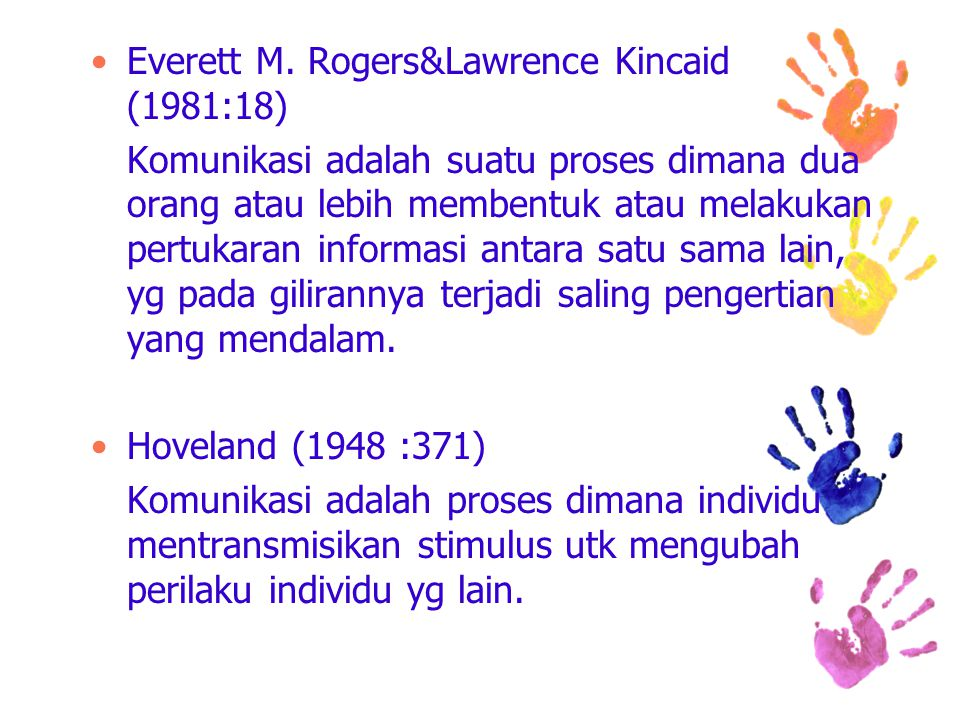 Everett M. Rogers&Lawrence Kincaid (1981:18)