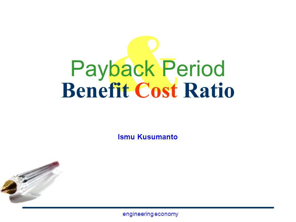 & Payback Period Benefit Cost Ratio Ismu Kusumanto