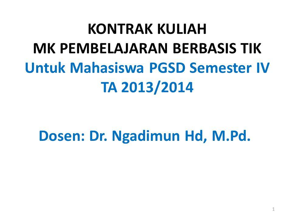Dosen: Dr. Ngadimun Hd, M.Pd.
