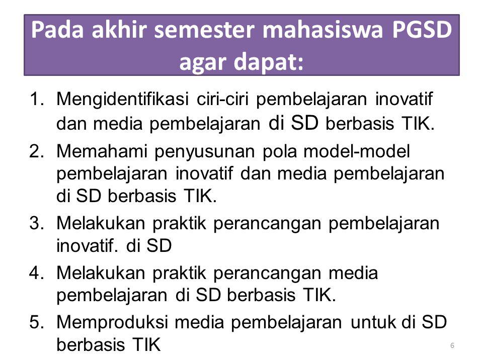 Pada akhir semester mahasiswa PGSD agar dapat: