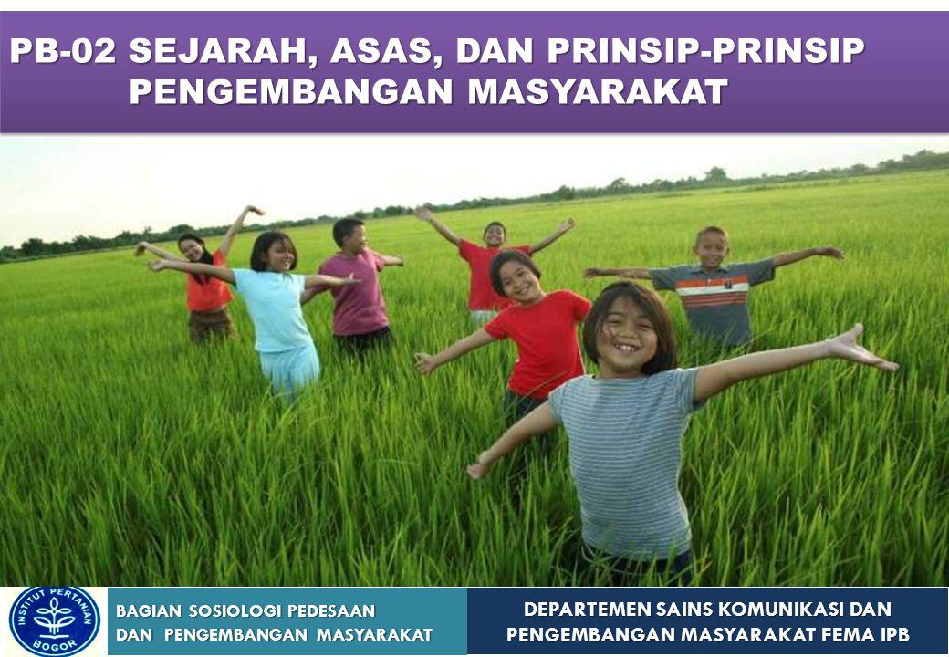 PB-02 SEJARAH, ASAS, DAN PRINSIP-PRINSIP PENGEMBANGAN MASYARAKAT