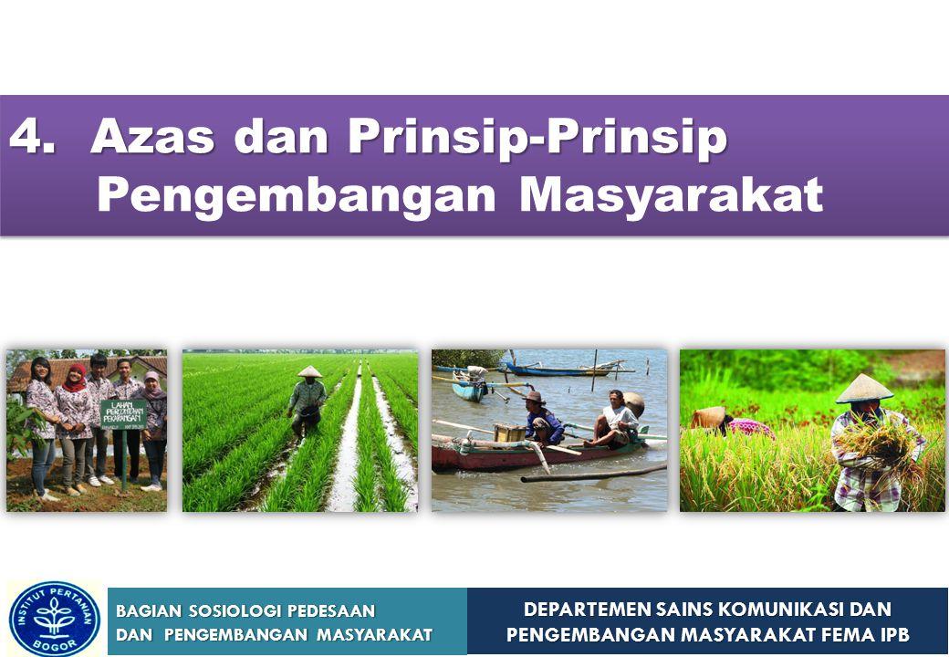 4. Azas dan Prinsip-Prinsip Pengembangan Masyarakat