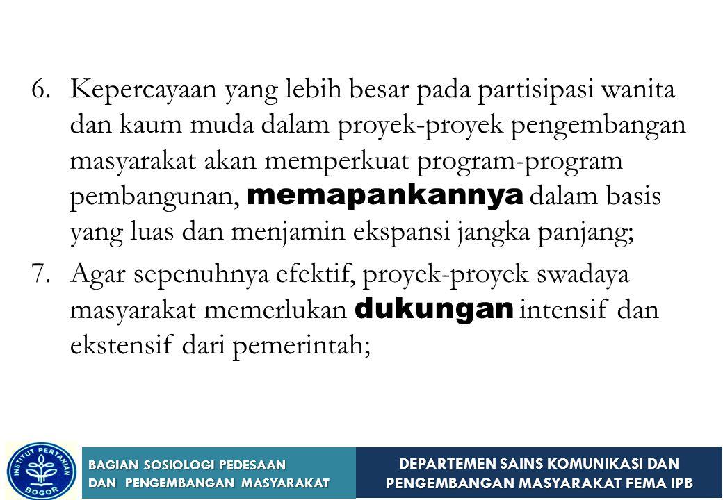 Kepercayaan yang lebih besar pada partisipasi wanita dan kaum muda dalam proyek-proyek pengembangan masyarakat akan memperkuat program-program pembangunan, memapankannya dalam basis yang luas dan menjamin ekspansi jangka panjang;