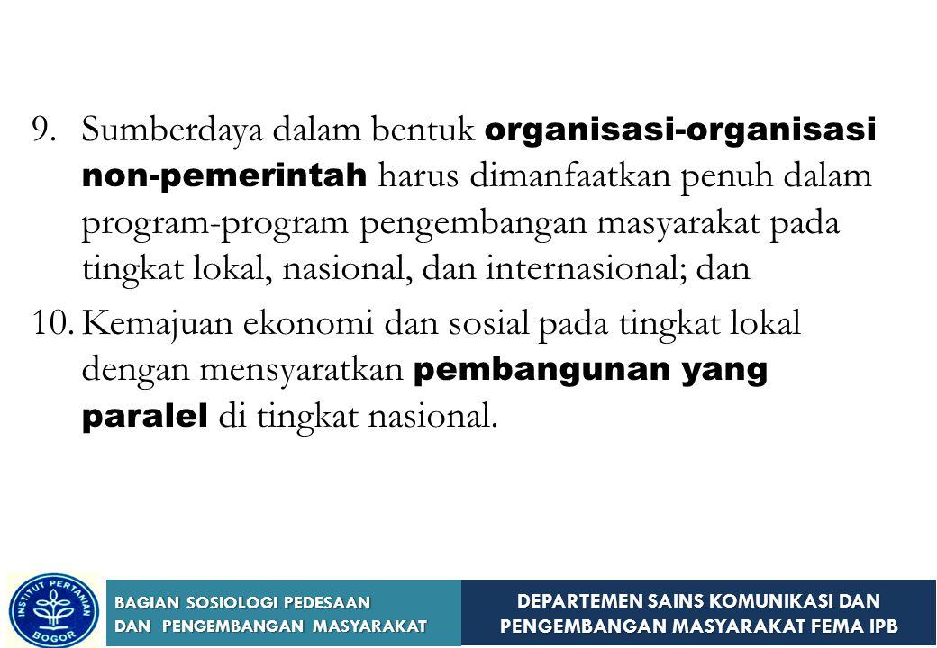 Sumberdaya dalam bentuk organisasi-organisasi non-pemerintah harus dimanfaatkan penuh dalam program-program pengembangan masyarakat pada tingkat lokal, nasional, dan internasional; dan