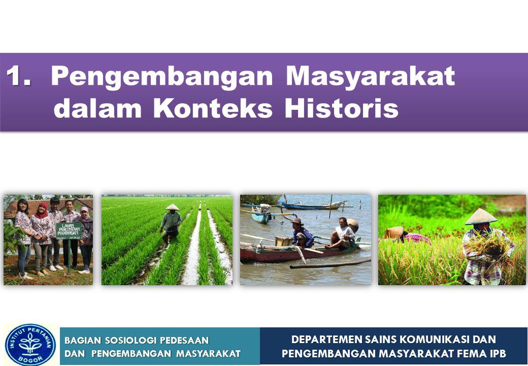 1. Pengembangan Masyarakat dalam Konteks Historis