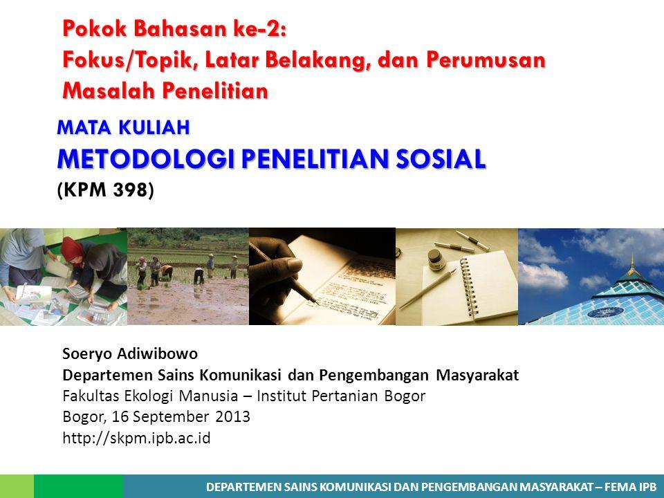 MATA KULIAH METODOLOGI PENELITIAN SOSIAL (KPM 398)