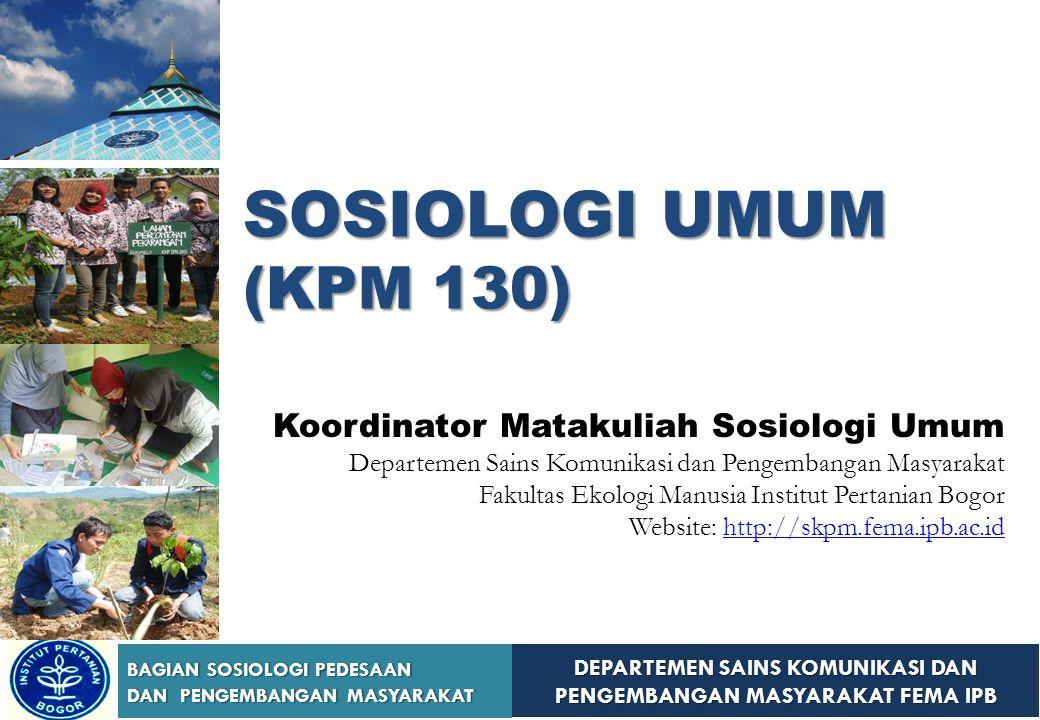SOSIOLOGI UMUM (KPM 130) Koordinator Matakuliah Sosiologi Umum