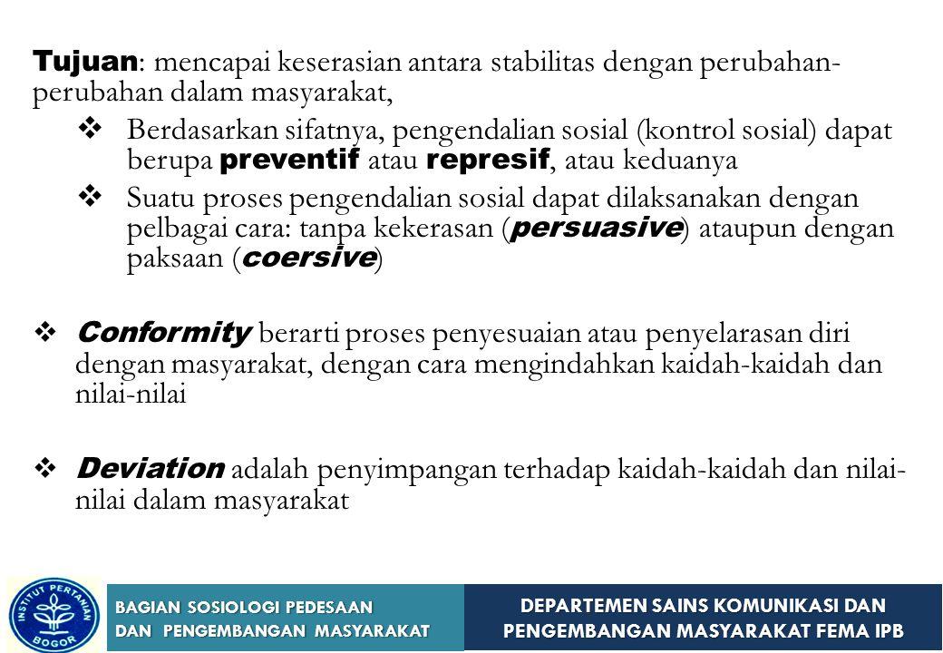 Tujuan: mencapai keserasian antara stabilitas dengan perubahan-perubahan dalam masyarakat,