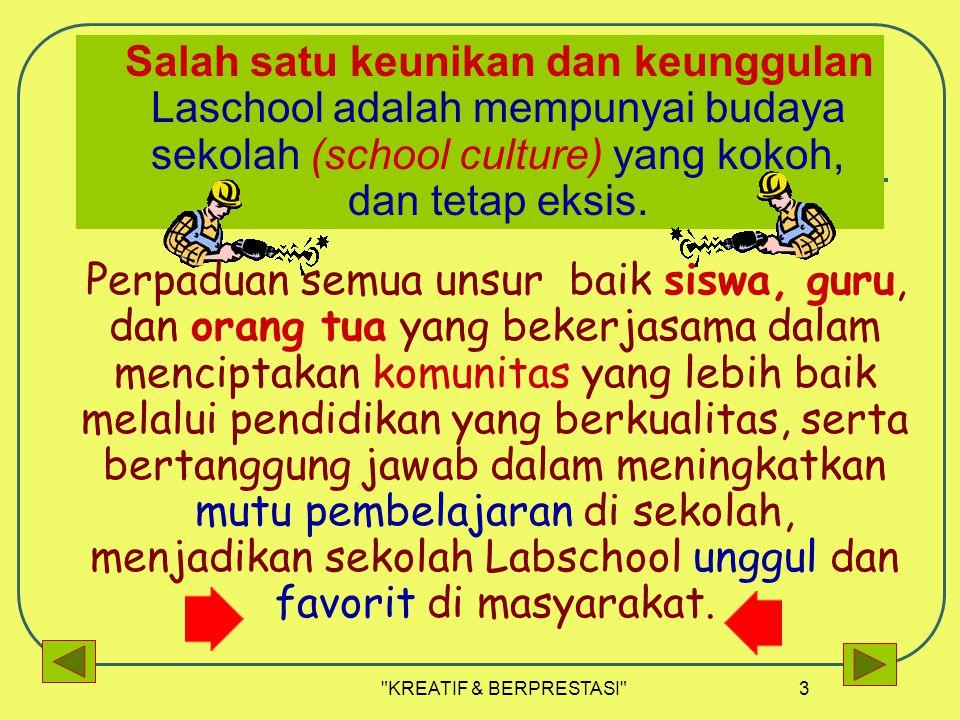 Salah satu keunikan dan keunggulan Laschool adalah mempunyai budaya sekolah (school culture) yang kokoh, dan tetap eksis.