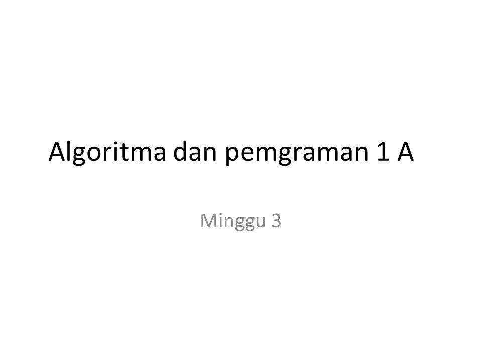 Algoritma dan pemgraman 1 A