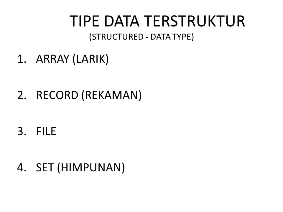 TIPE DATA TERSTRUKTUR (STRUCTURED - DATA TYPE)