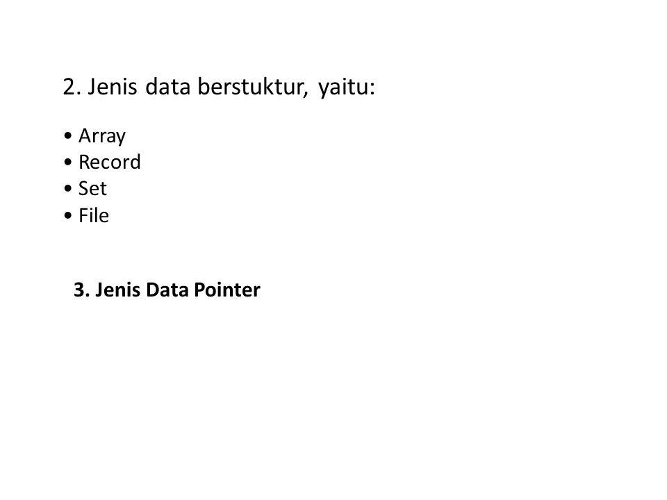 2. Jenis data berstuktur, yaitu: