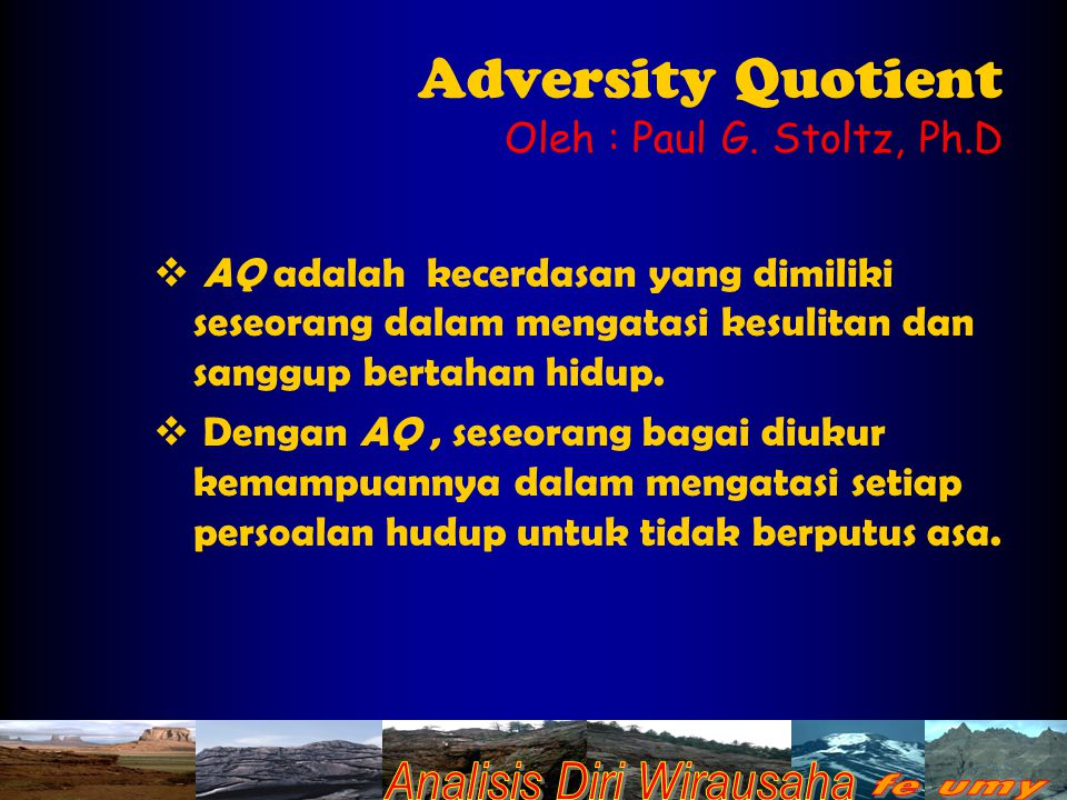 Adversity Quotient Oleh : Paul G. Stoltz, Ph.D