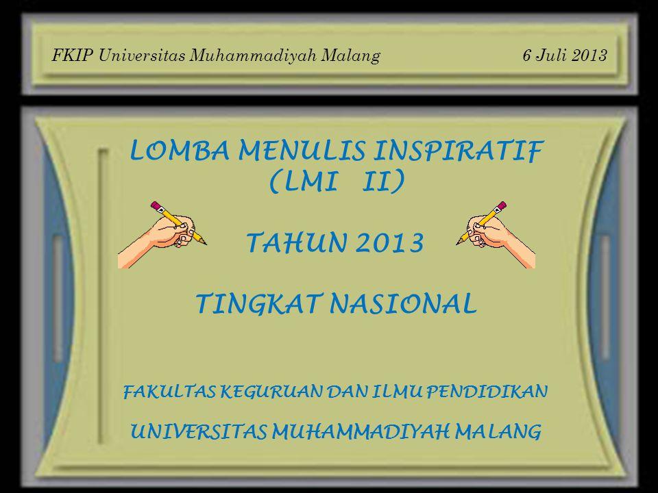 LOMBA MENULIS INSPIRATIF (LMI II) TAHUN 2013 TINGKAT NASIONAL