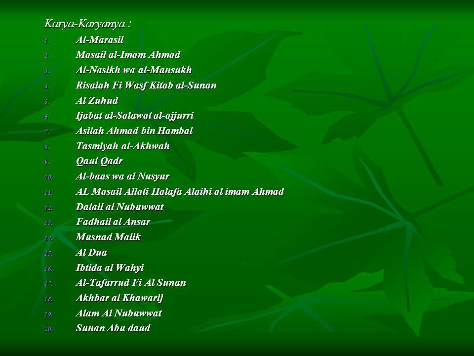 Karya-Karyanya : Al-Marasil Masail al-Imam Ahmad