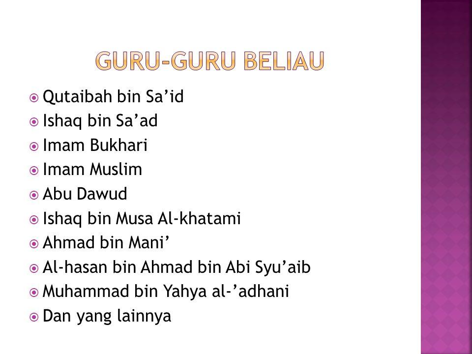 Guru-guru Beliau Qutaibah bin Sa'id Ishaq bin Sa'ad Imam Bukhari