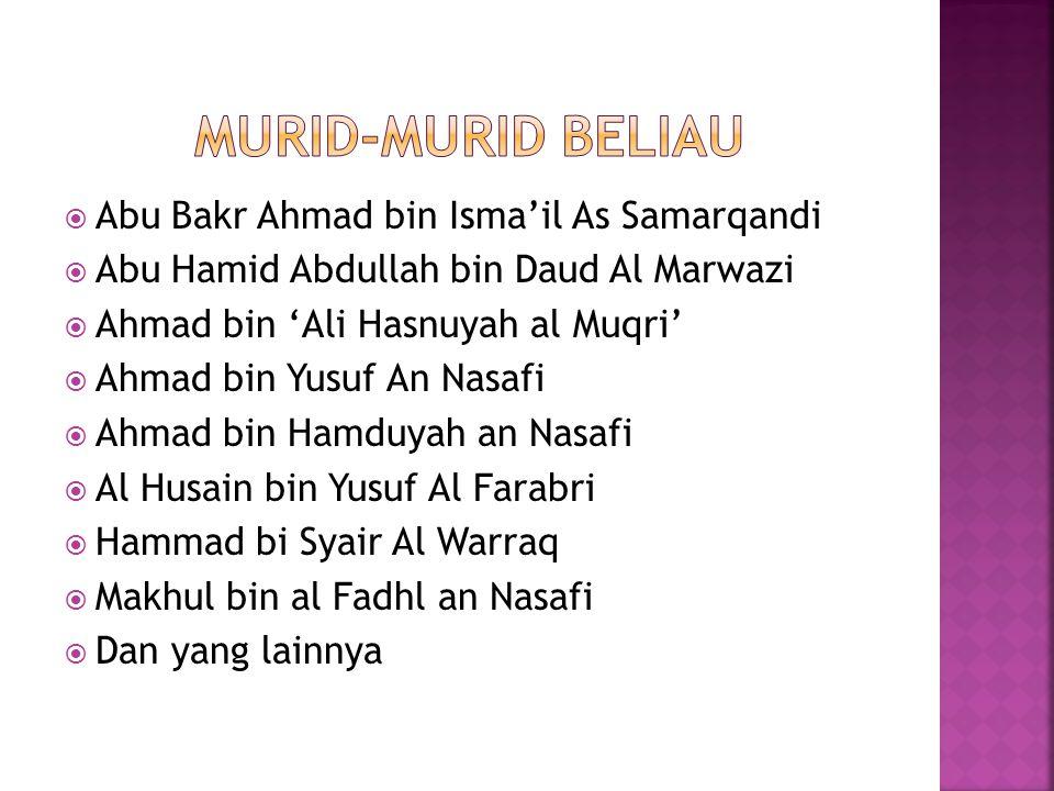 Murid-murid beliau Abu Bakr Ahmad bin Isma'il As Samarqandi