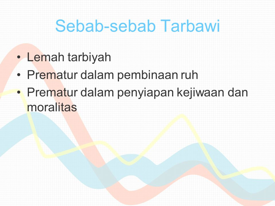 Sebab-sebab Tarbawi Lemah tarbiyah Prematur dalam pembinaan ruh