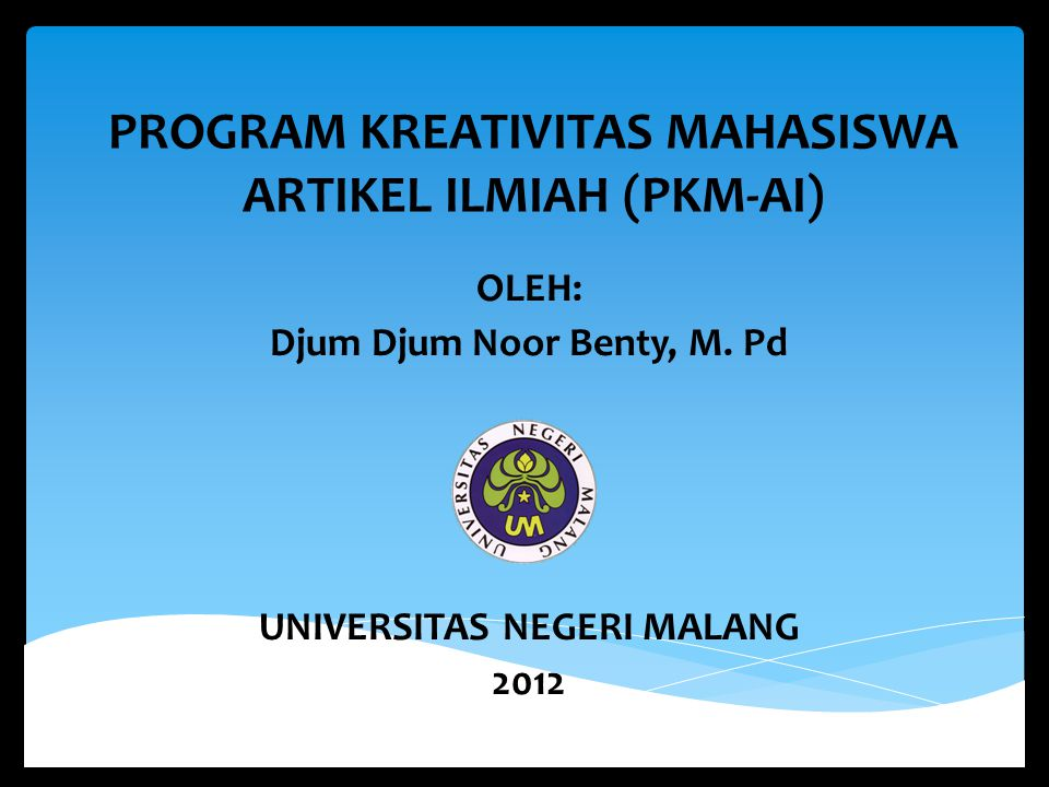 PROGRAM KREATIVITAS MAHASISWA ARTIKEL ILMIAH (PKM-AI)