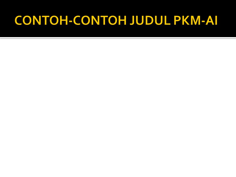 CONTOH-CONTOH JUDUL PKM-AI